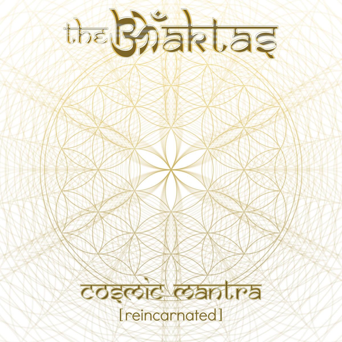 Cosmic Mantra [Reincarnated] | The Bhaktas