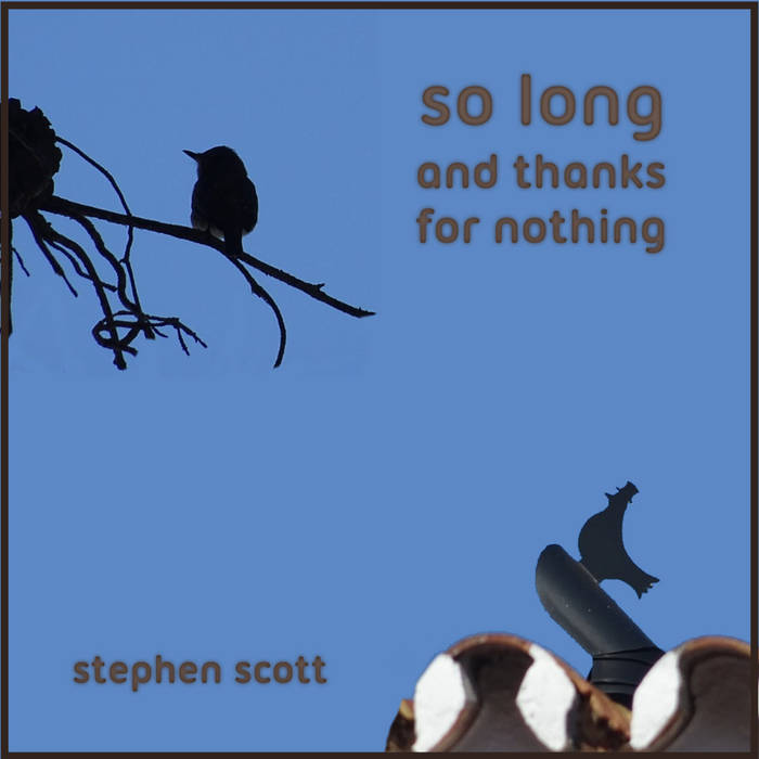Stephen Scott – So Long and Thanks for Nothing