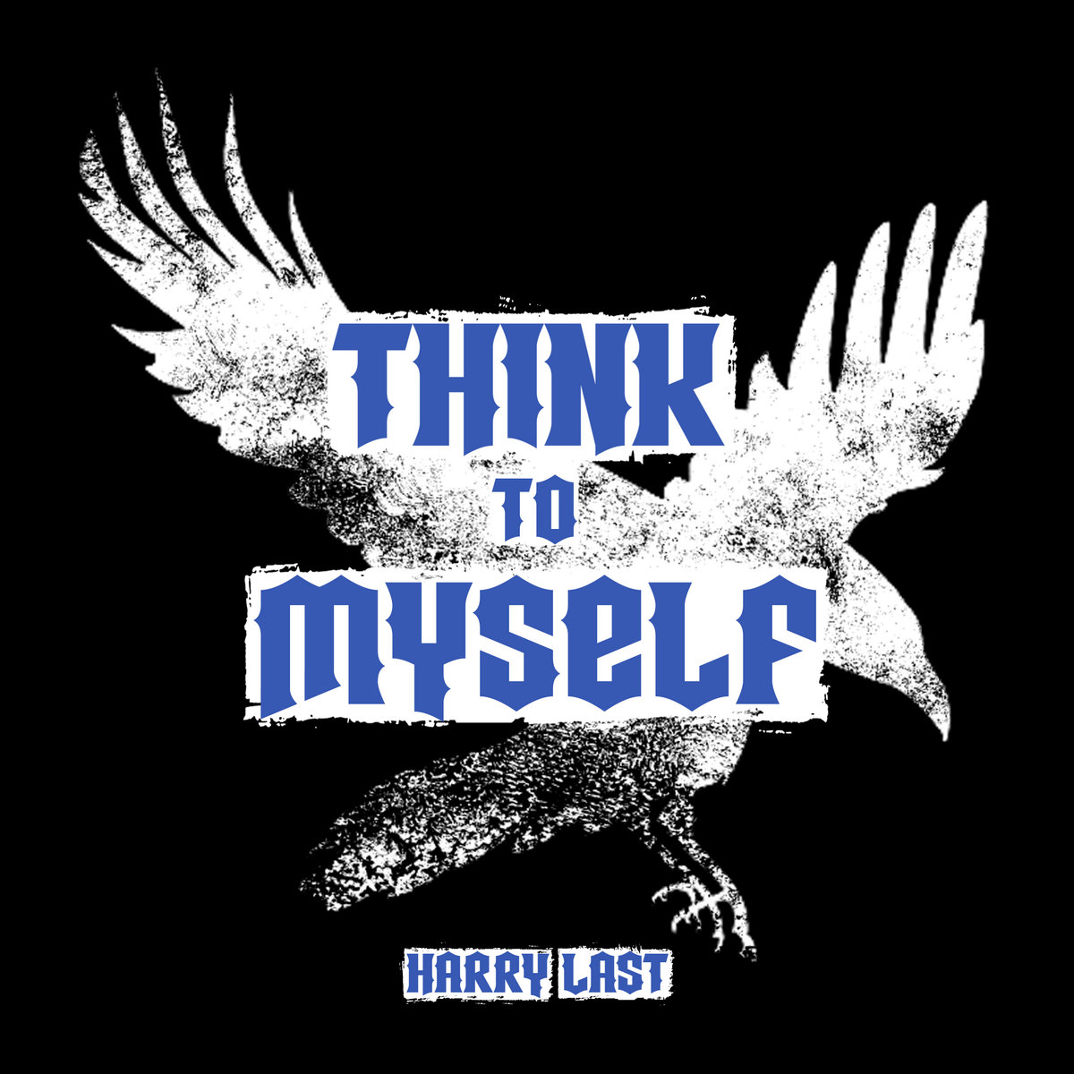 Think To Myself by Harry Last