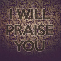 I Will Praise You cover art