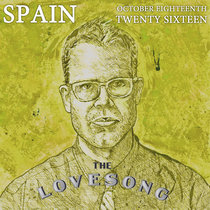 Spain At The Love Song 18 Oct 2016 With Bobb Bruno cover art