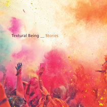 Textural Being - Stories cover art