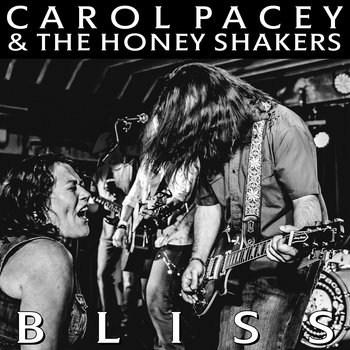 Bliss by Carol Pacey & the Honey Shakers