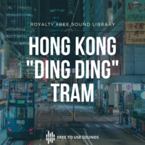 Hong Kong Tram Sound Library! Riding The Famous Ding Ding cover art