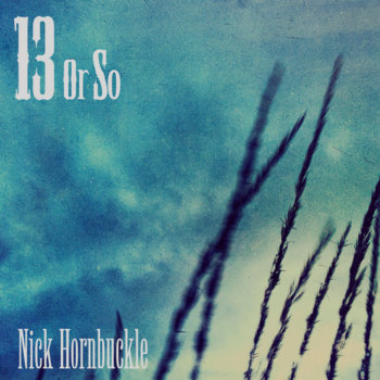 13 or So by Nick Hornbuckle