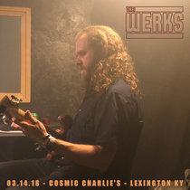 LIVE @ Cosmic Charlies - Lexington, KY 03.14.18 cover art