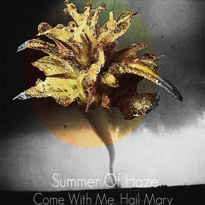from Come With Me, Hail Mary by Summer of Haze