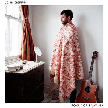 Rocks Of Bawn EP by Josh Geffin