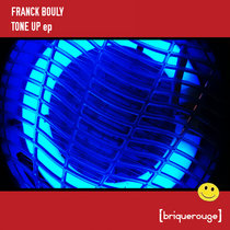 [BR150] : Franck Bouly - Tone Up ep cover art