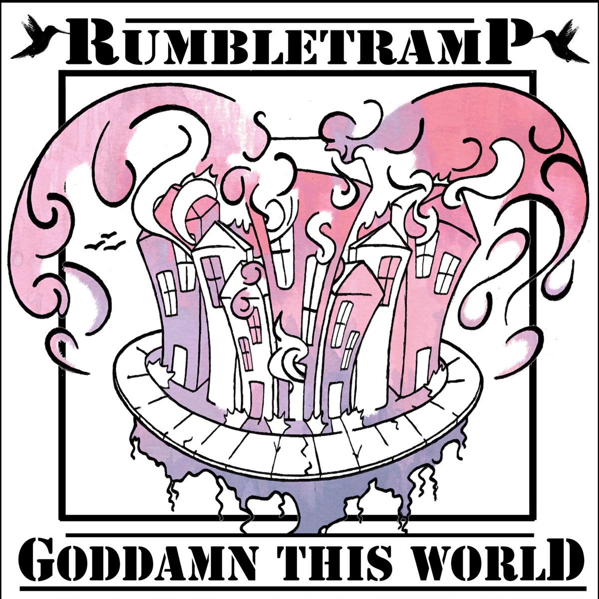 Goddamn This World | Rumbletramp