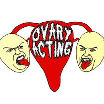 Ovary Acting (EP) cover art