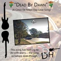 Dead By Dawn (A Cinco de Mayo Day Love Song) cover art