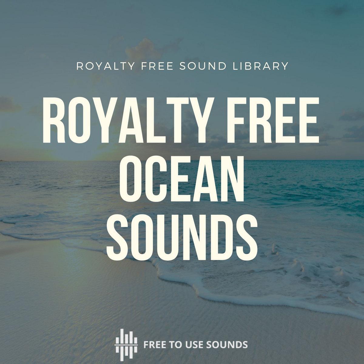 Royalty Free Ocean & Sea Sounds! Beach, Waves & Underwater