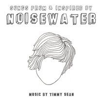 Songs From & Inspired By Noisewater cover art