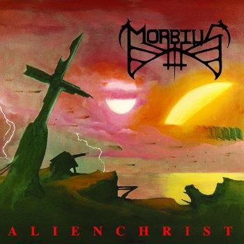 025 - Alien Christ by MORBIUS