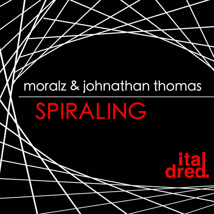 Moralz & Johnathan Thomas - Spiraling cover art