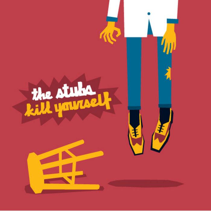 Kill Yourself EP | The Stubs
