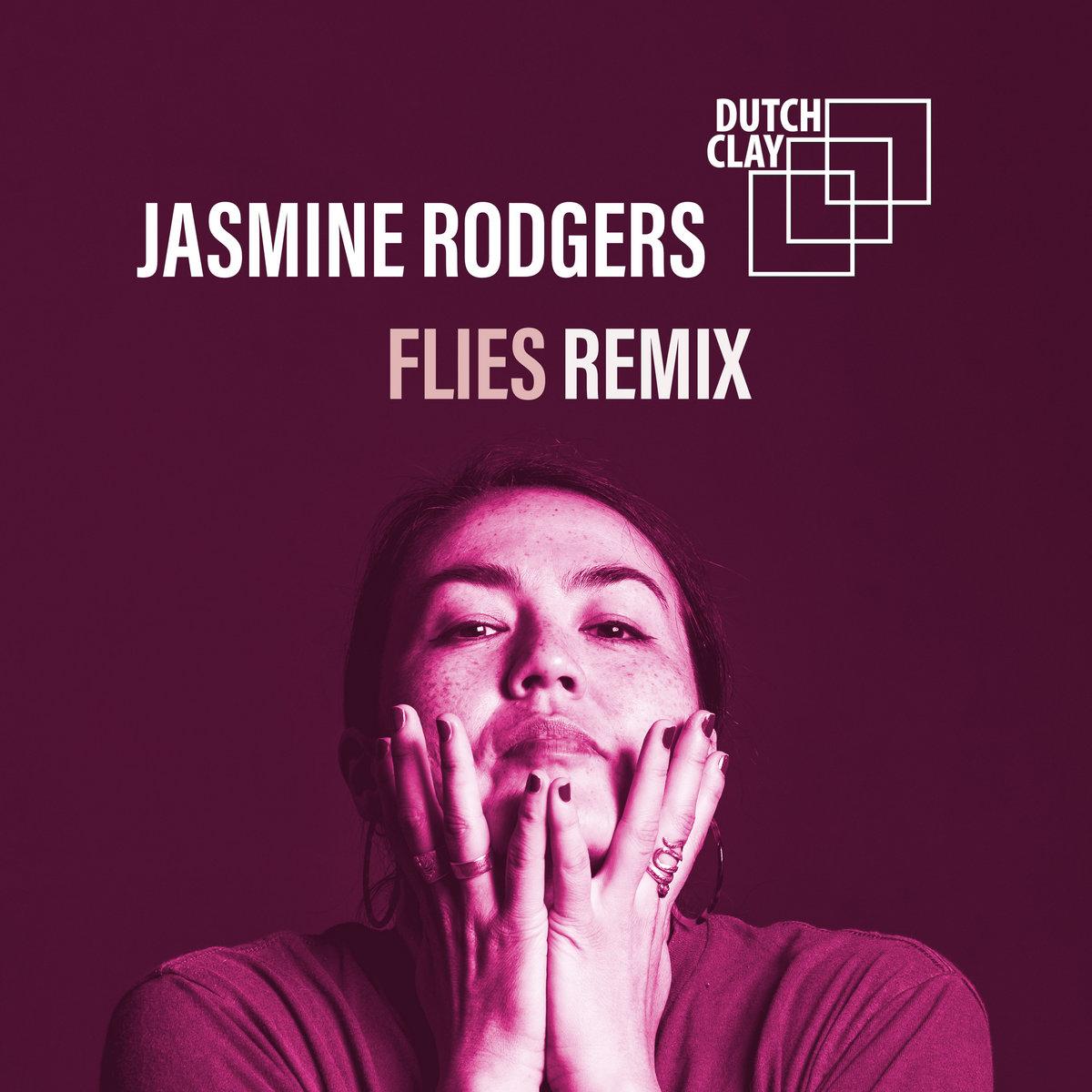 Flies (Dutch Clay Remix) by Jasmine Rodgers, Dutch Clay