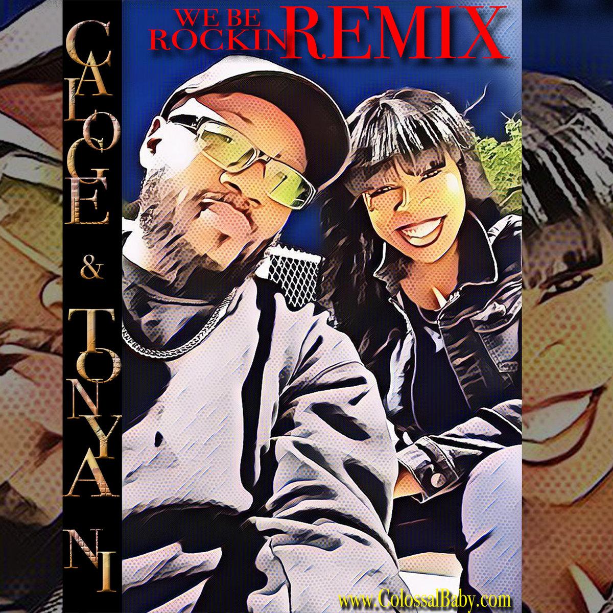 We Be Rockin Remix - Caloge & Tonya Ni by Caloge & Tonya Ni