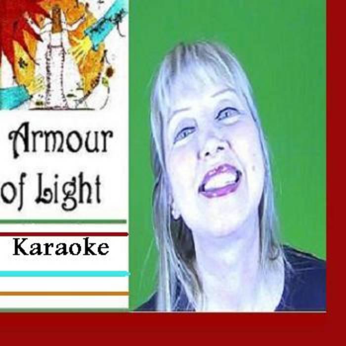Armour of Light Karaoke | Devora Clark
