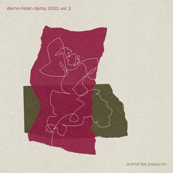 Demo-Listen Derby 2020, Vol. 2 by Arend Lee Jessurun