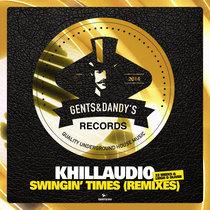 Khillaudio - Swingin' Times (Remixes) cover art