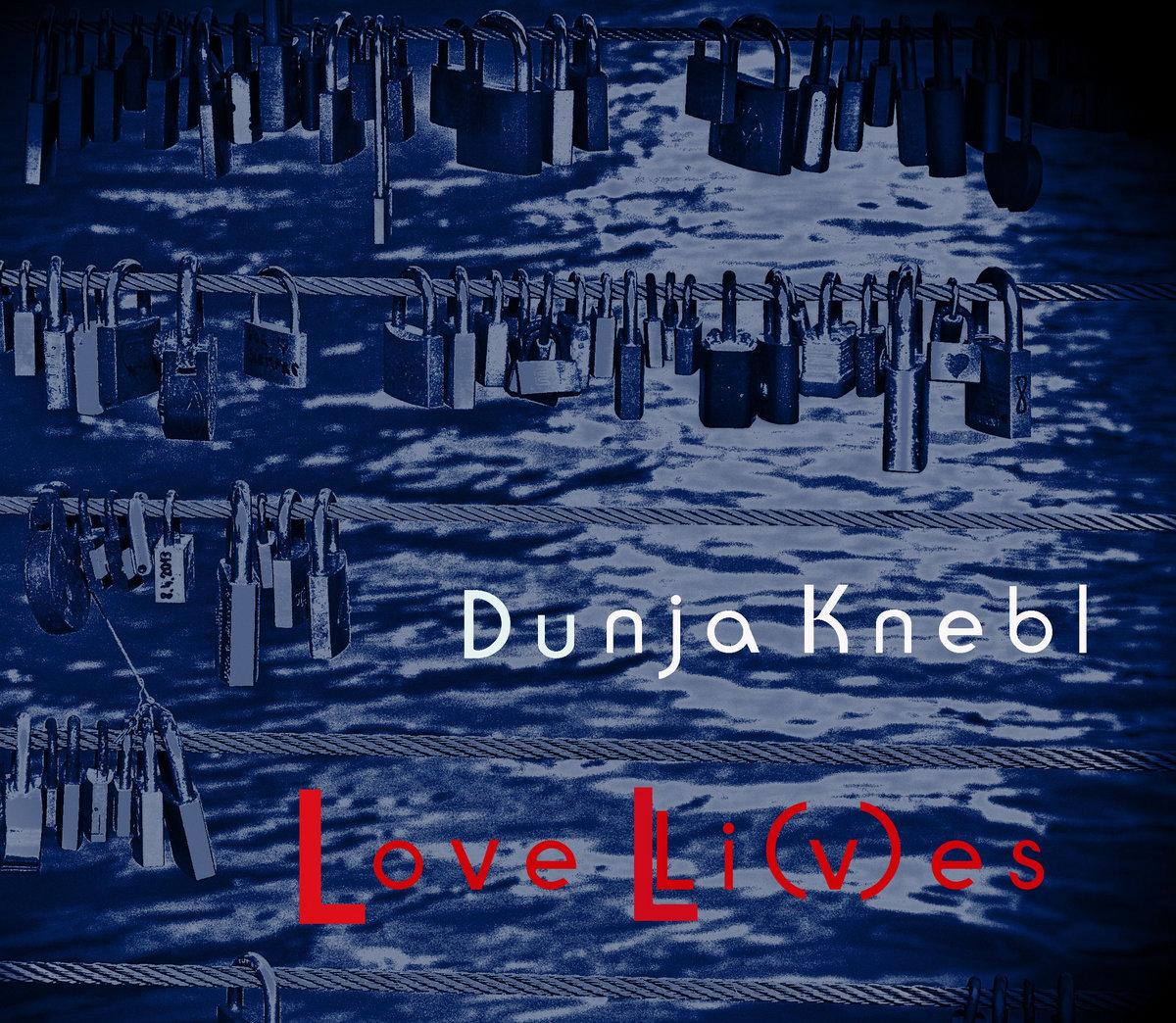 Love Li(v)es | Dunja Knebl