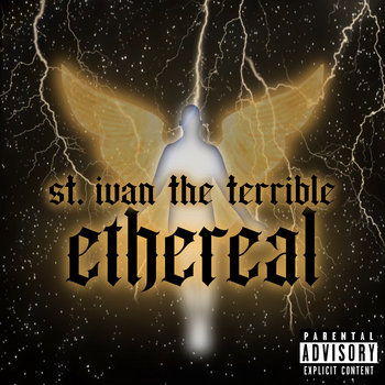Ethereal by St. Ivan the Terrible