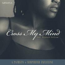 Cross My Mind ft. Reginald William (Demo '06) cover art