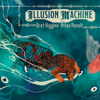 Illusion Machine by Bret Higgins' Atlas Revolt