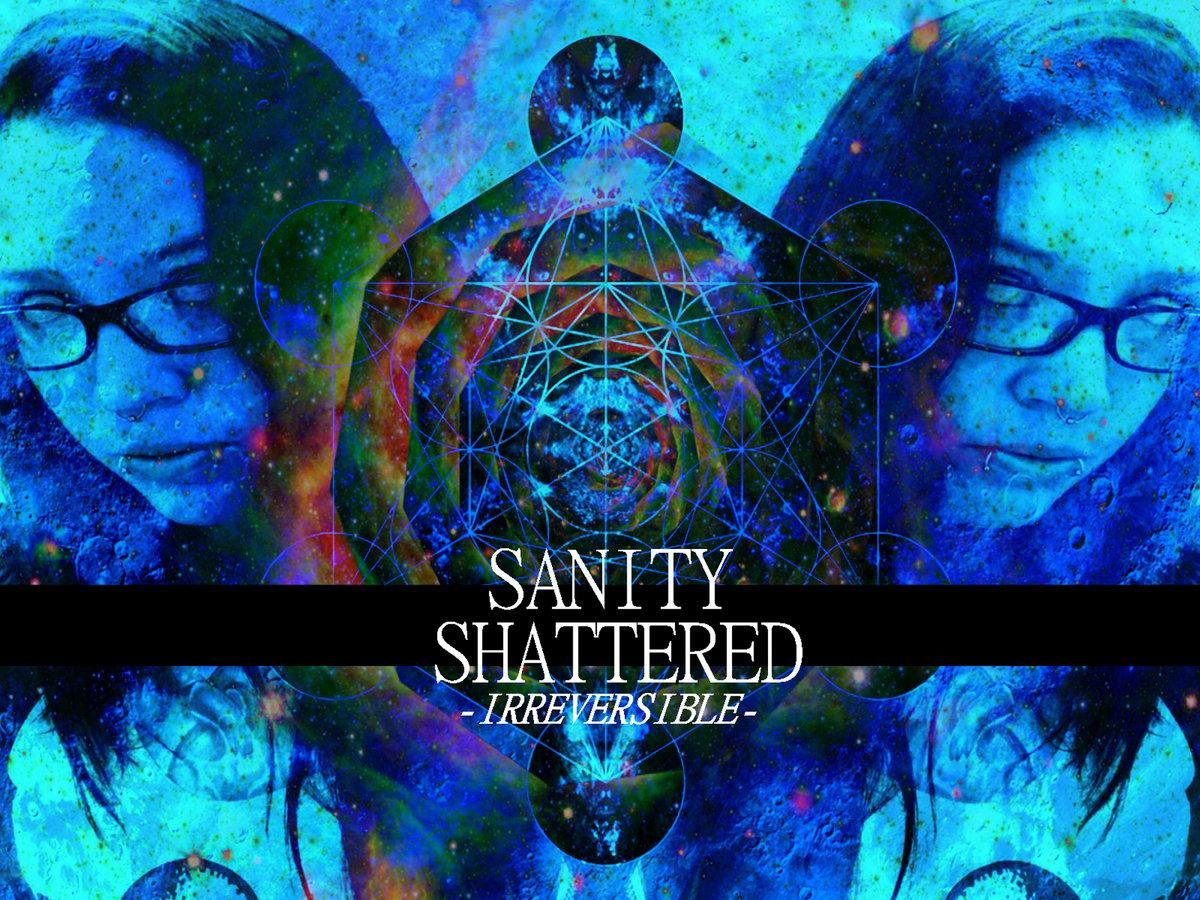Sanity Shattered - Irreversible [single] (2018)