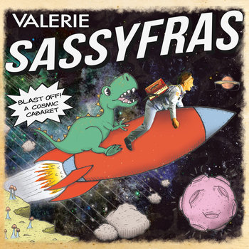 Blast Off! A Cosmic Cabaret by Valerie Sassyfras
