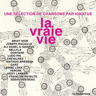 La Vraie Vie, une sélection de chansons par Ignatus main photo