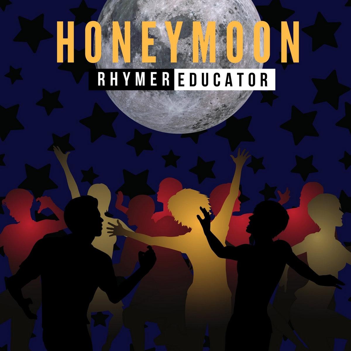 by Rhymer/Educator & Honeymoon | Rhymer/Educator