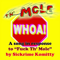 "Whoa! (A song in response to ""Fuck Th' Mole"" by Sickrime Komitty) cover art"