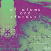 of Atoms and Stardust [ Remixes ] Cover Art