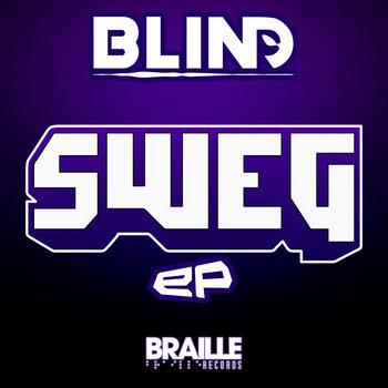 Sweg EP by bLiNd