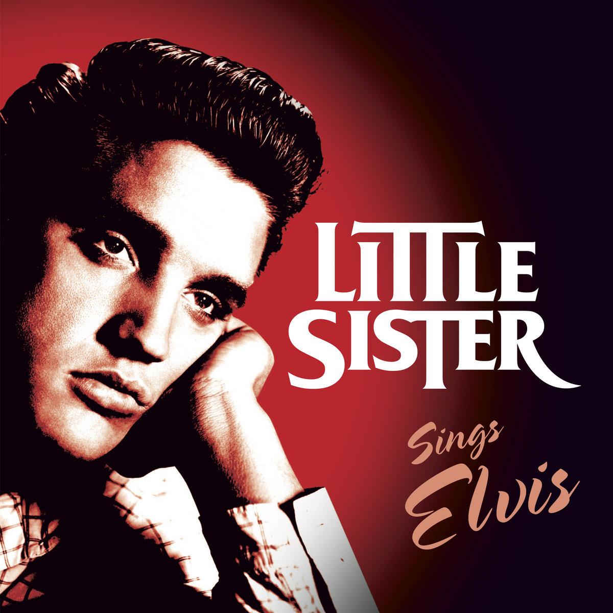 Little Sister Sings Elvis Little Sister
