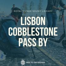 Cobblestone Sound Effects! Cars, Motorbikes & Tuk Tuk's Lisbon cover art