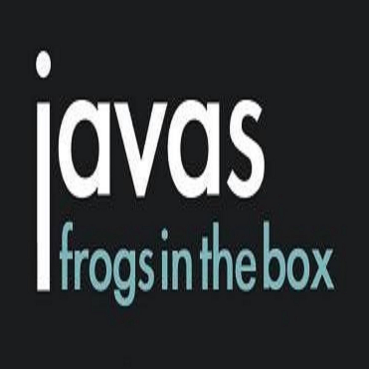 Frogs In The Box | Javas