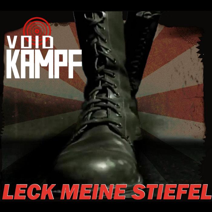 Leck meine Stiefel | VOID KAMPF