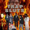 Trap Sluts Vol. 1 Cover Art