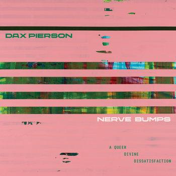 Nerve Bumps (A Queer Divine Dissatisfaction) by Dax Pierson