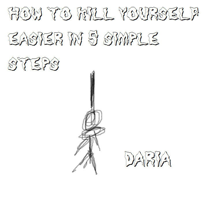 how to kill yourself easier in 5 simple steps (or the