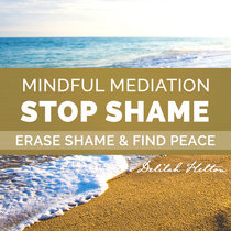 Stop The Shame ~ Release Shame and Find Peace | Mindfulness Meditation cover art