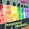 FELT II Psychedelic Memoirs