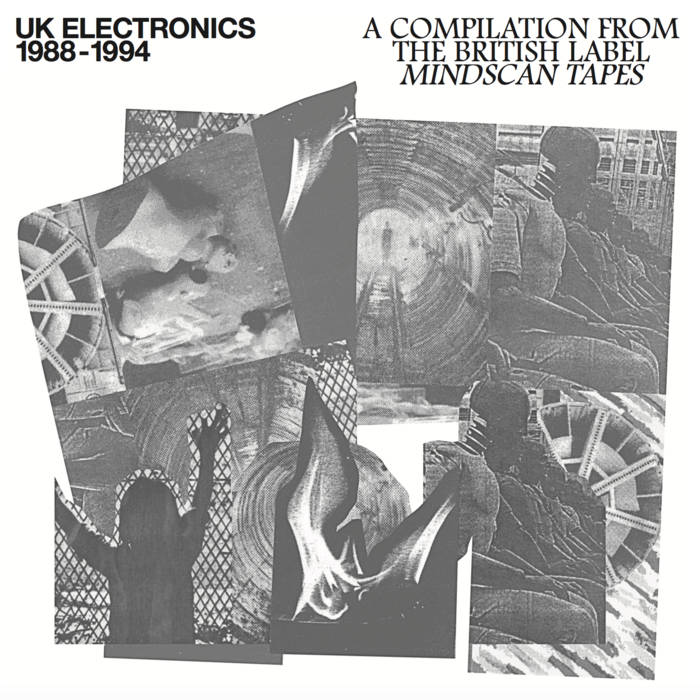UK Electronics 1988 - 1994 A Compilation From The British Label Mindscan Tapes