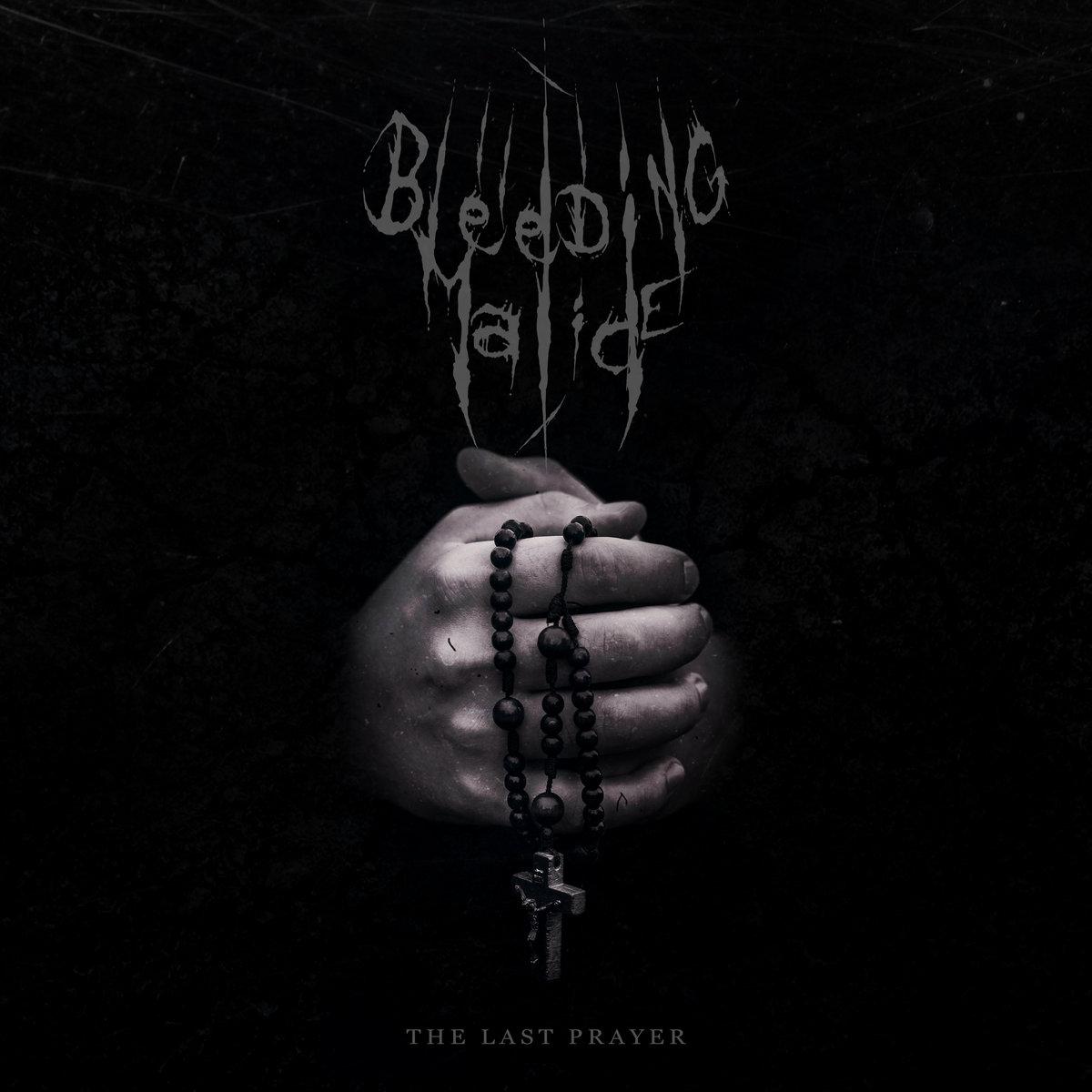 Bleeding Malice - The Last Prayer [single] (2020)