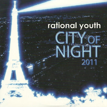 City Of Night 2011 by Rational Youth