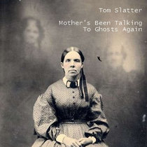Mother's Been Talking To Ghosts Again cover art